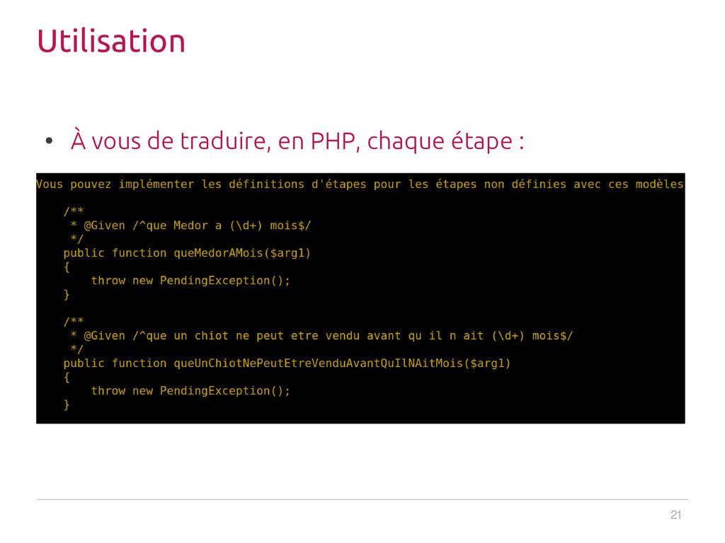 21 Utilisation ● À vous de traduire, en PHP, ch...