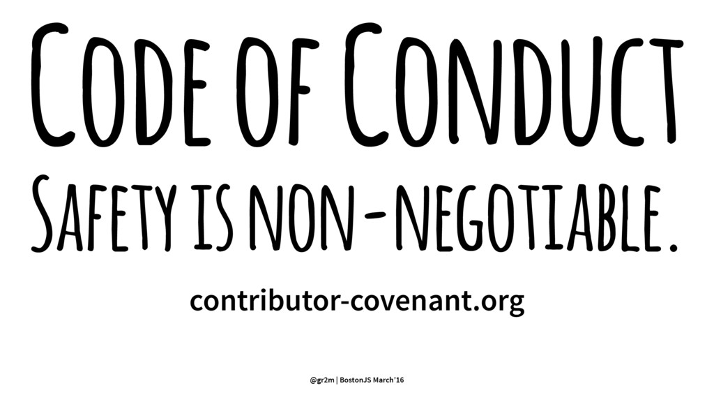 Code of Conduct Safety is non-negotiable. contr...