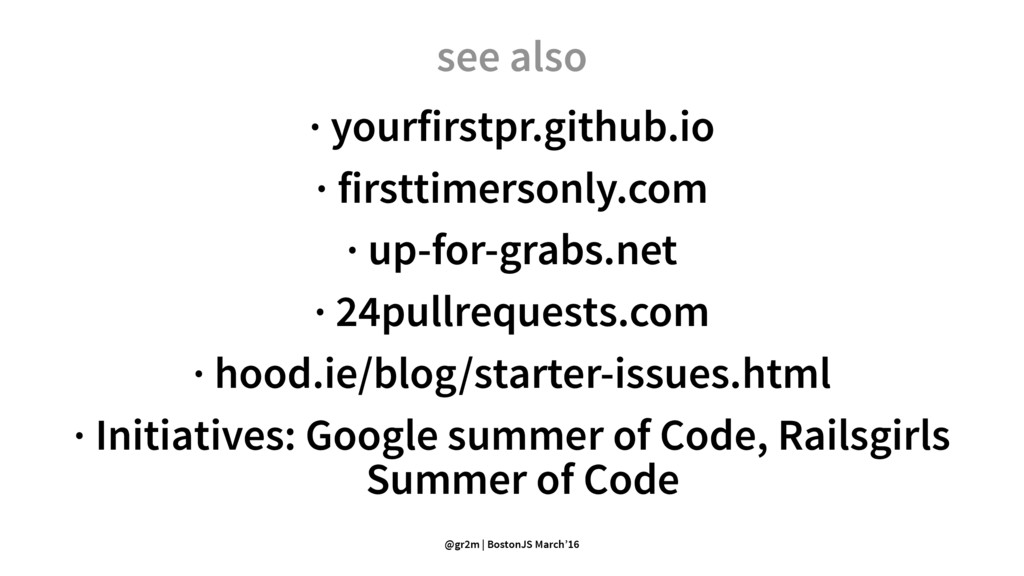 see also · yourfirstpr.github.io · firsttimerso...