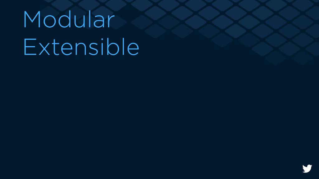 Modular Extensible