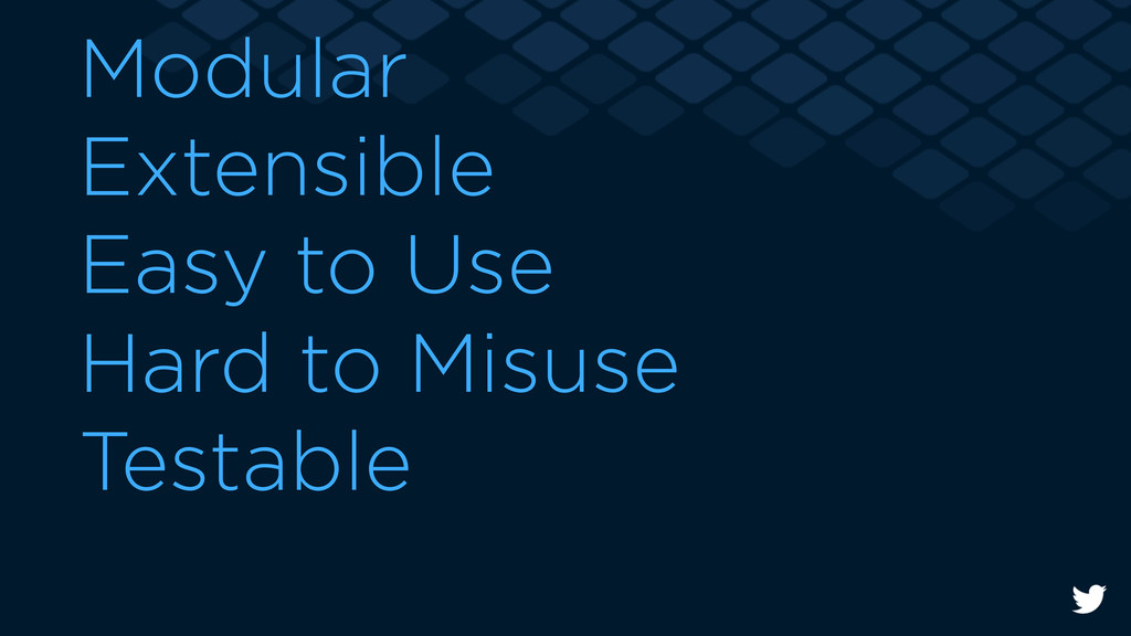 Modular Extensible Easy to Use Hard to Misuse T...