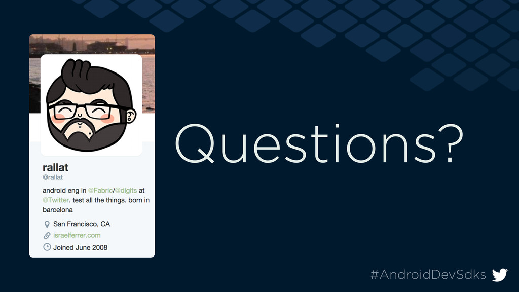 #AndroidDevSdks Questions?