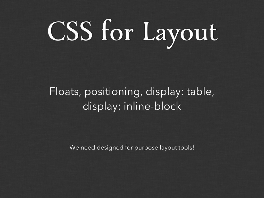 We need designed for purpose layout tools! Floa...