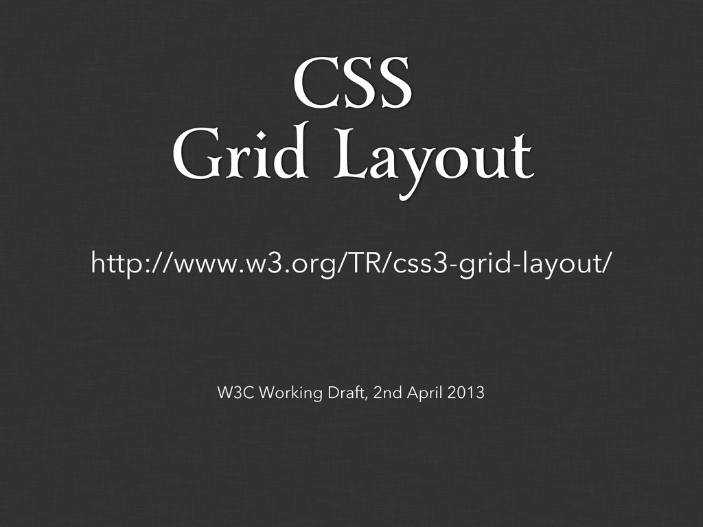 W3C Working Draft, 2nd April 2013 http://www.w3...
