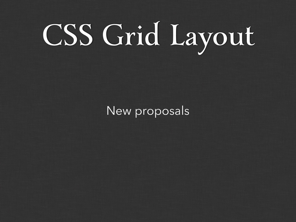 New proposals CSS Grid Layout