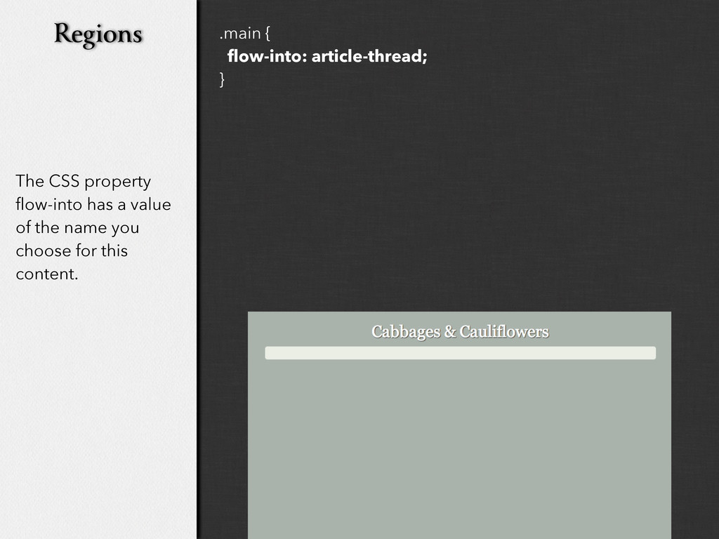 The CSS property flow-into has a value of the n...