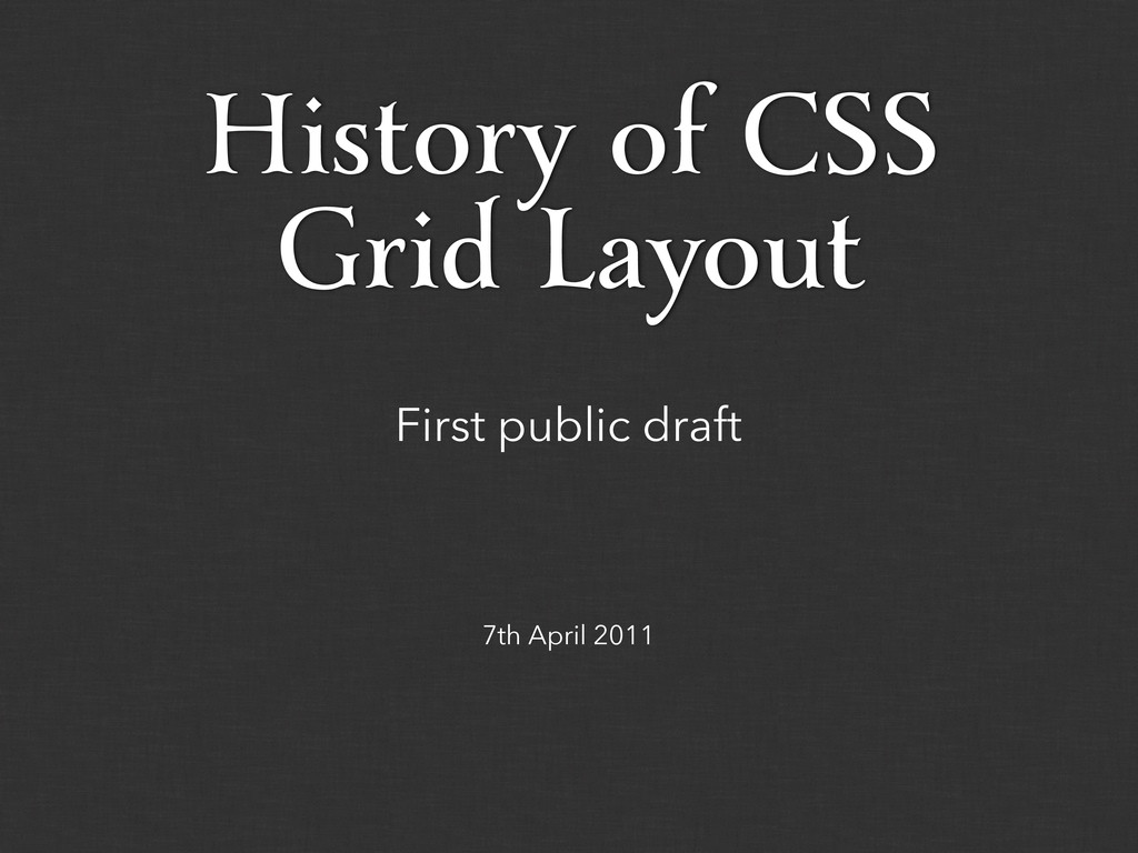 7th April 2011 First public draft History of CS...