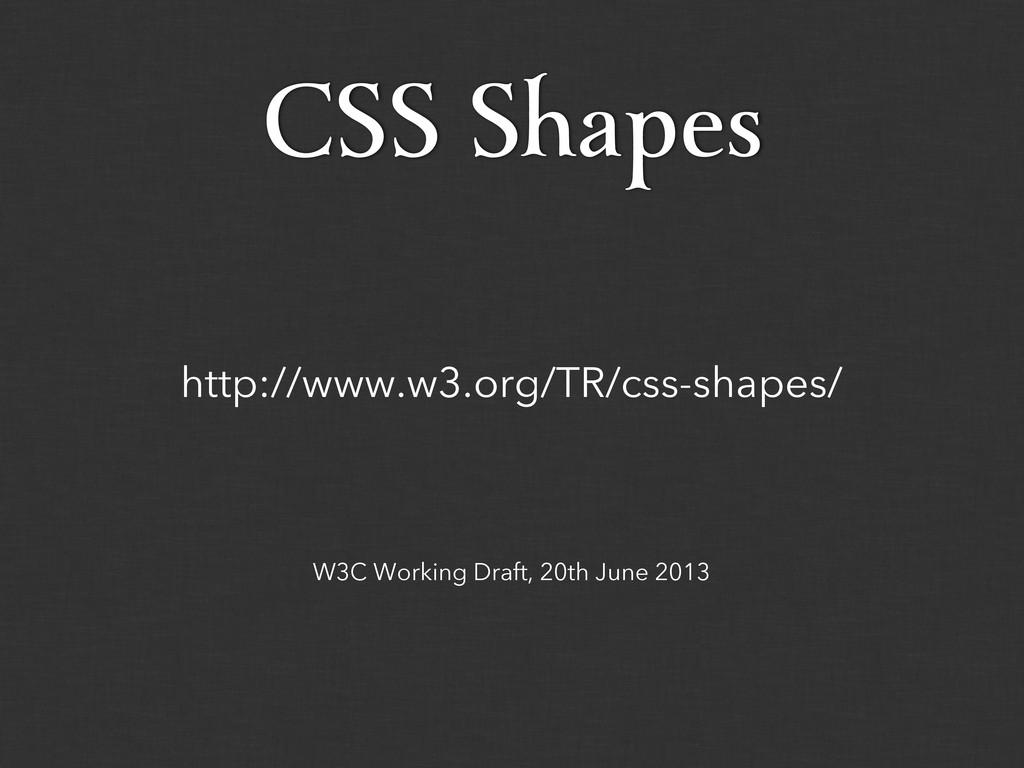 W3C Working Draft, 20th June 2013 http://www.w3...