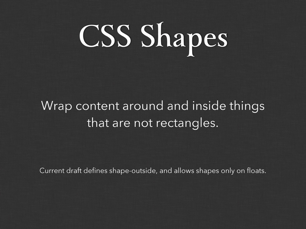 Current draft defines shape-outside, and allows...