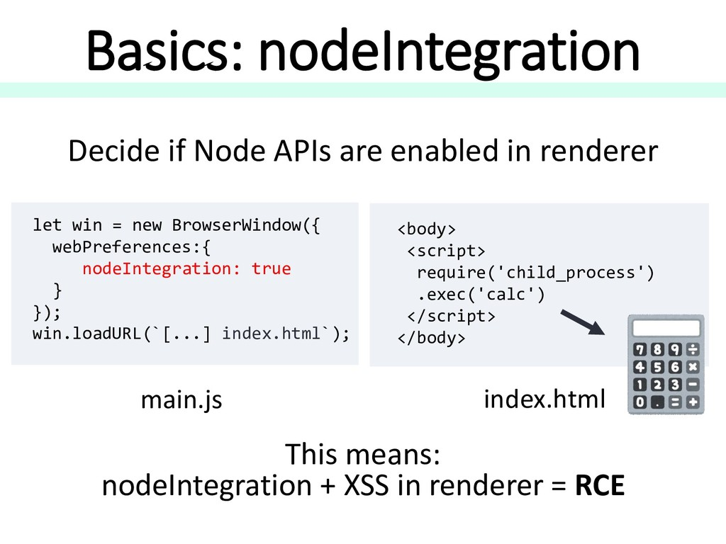 Basics: nodeIntegration Decide if Node APIs are...