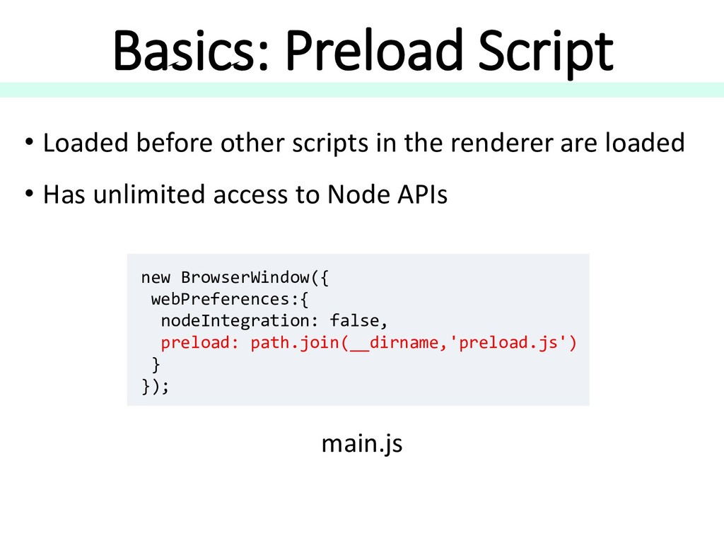 Basics: Preload Script • Loaded before other sc...
