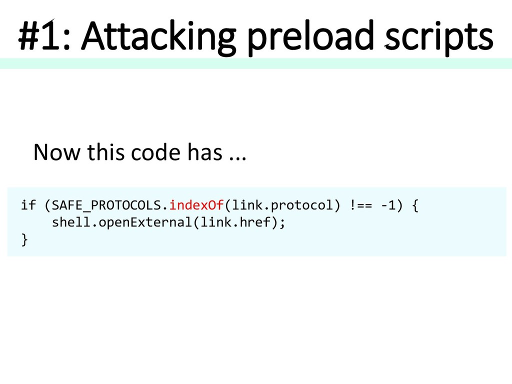 #1: Attacking preload scripts if (SAFE_PROTOCOL...