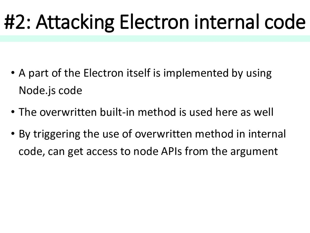 #2: Attacking Electron internal code • A part o...