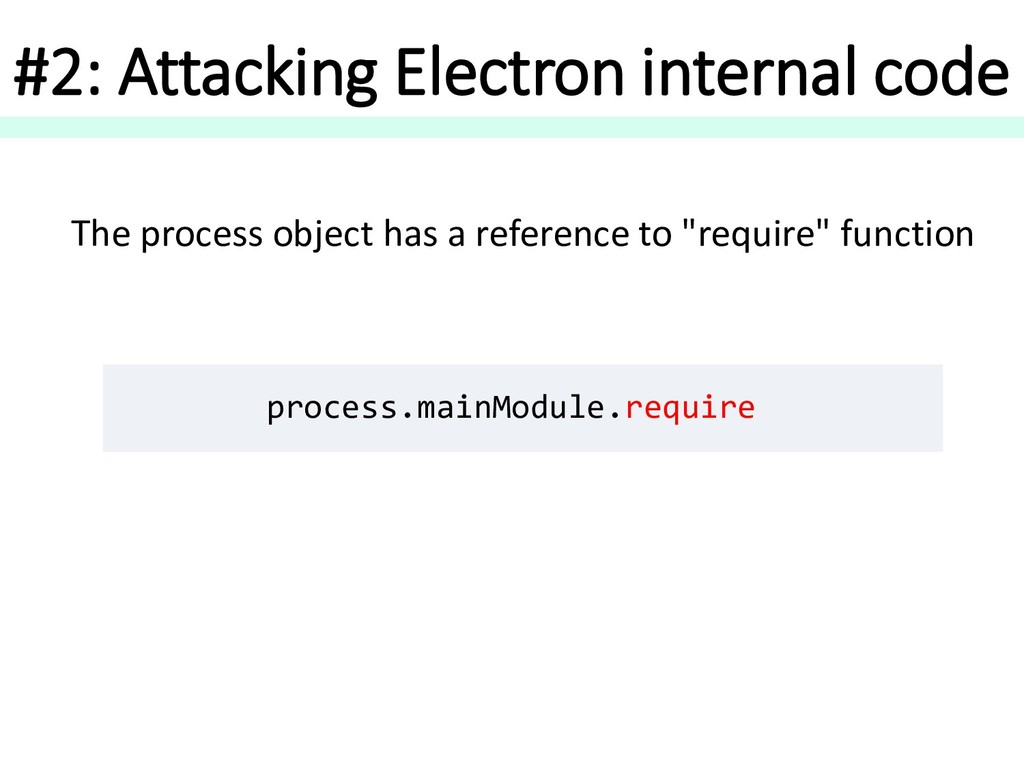 #2: Attacking Electron internal code process.ma...