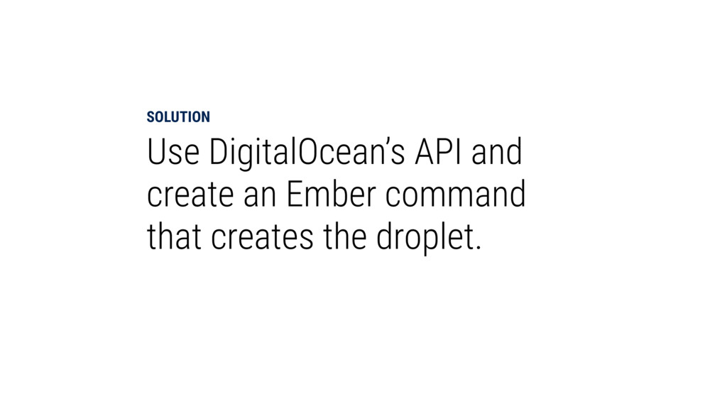 SOLUTION Use DigitalOcean's API and create an E...