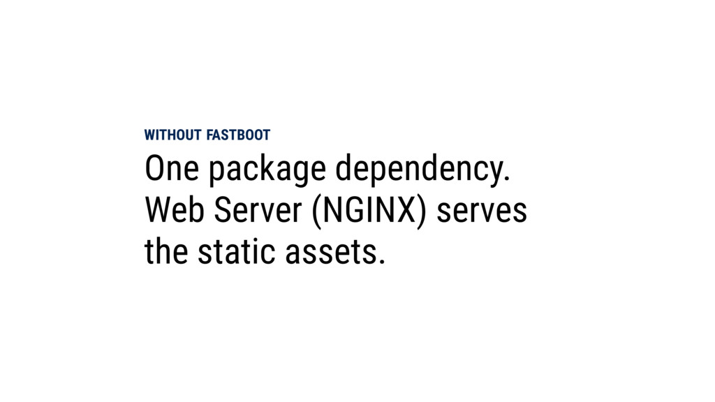 WITHOUT FASTBOOT One package dependency. Web Se...