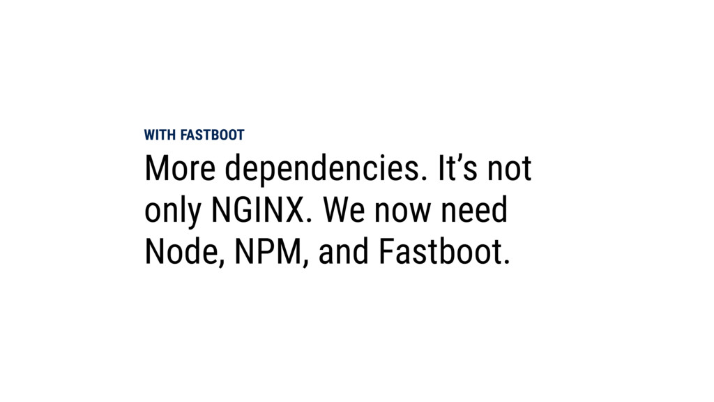 WITH FASTBOOT More dependencies. It's not only ...