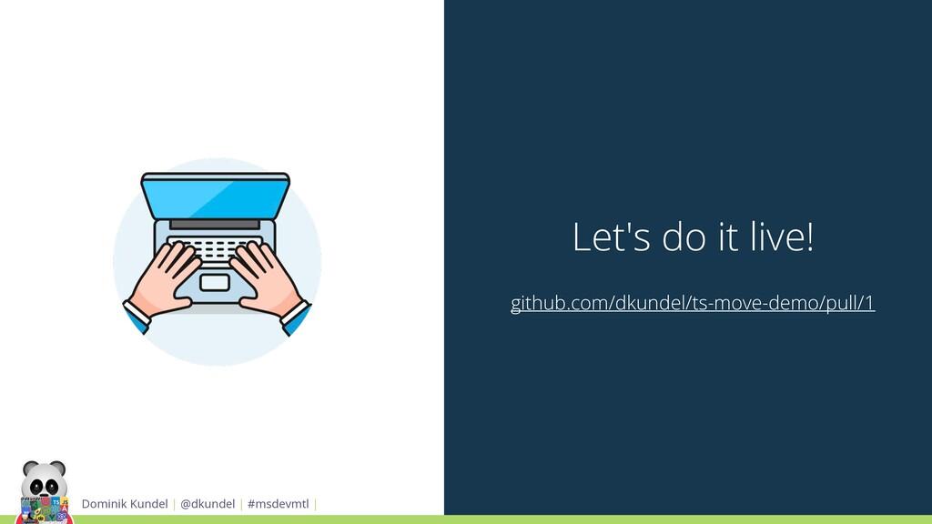 Let's do it live! github.com/dkundel/ts-move-de...