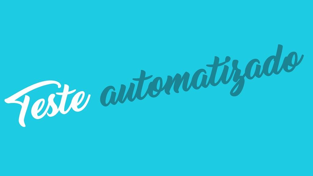 Teste automatizado