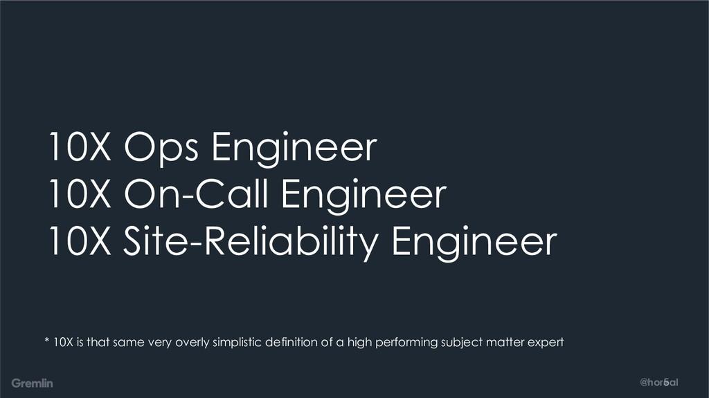 @horeal 10X Ops Engineer 10X On-Call Engineer 1...