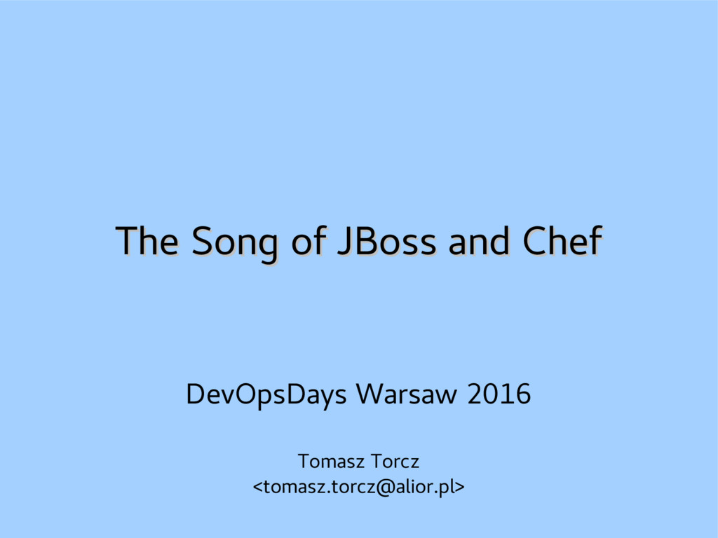 The Song of JBoss and Chef The Song of JBoss an...