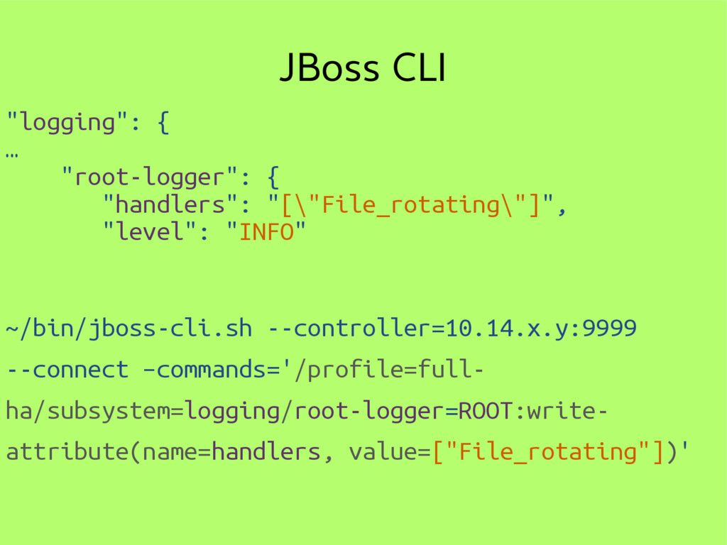 "JBoss CLI ""logging"": { … ""root-logger"": { ""hand..."