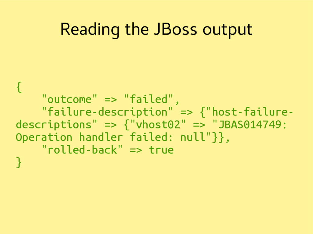 "Reading the JBoss output { ""outcome"" => ""failed..."
