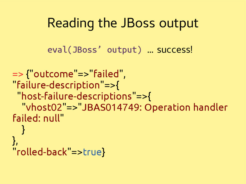Reading the JBoss output eval(JBoss' output) … ...