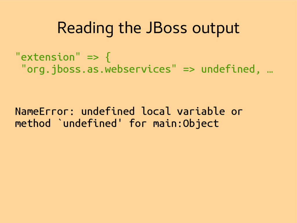 "Reading the JBoss output ""extension"" => { ""org...."