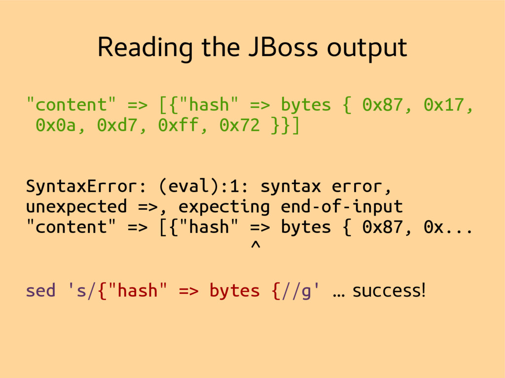 "Reading the JBoss output ""content"" => [{""hash"" ..."