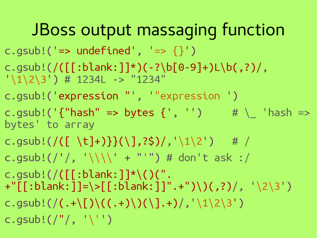 JBoss output massaging function c.gsub!('=> und...
