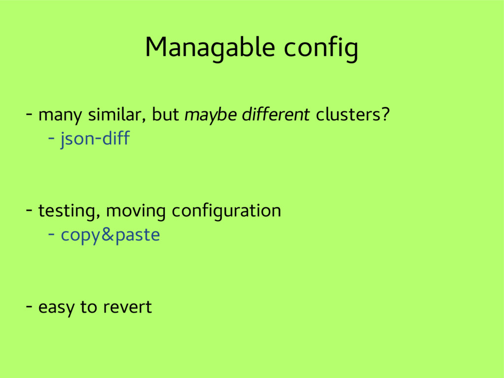Managable config - many similar, but maybe diff...