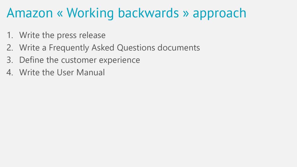 Amazon « Working backwards » approach 1. Write ...