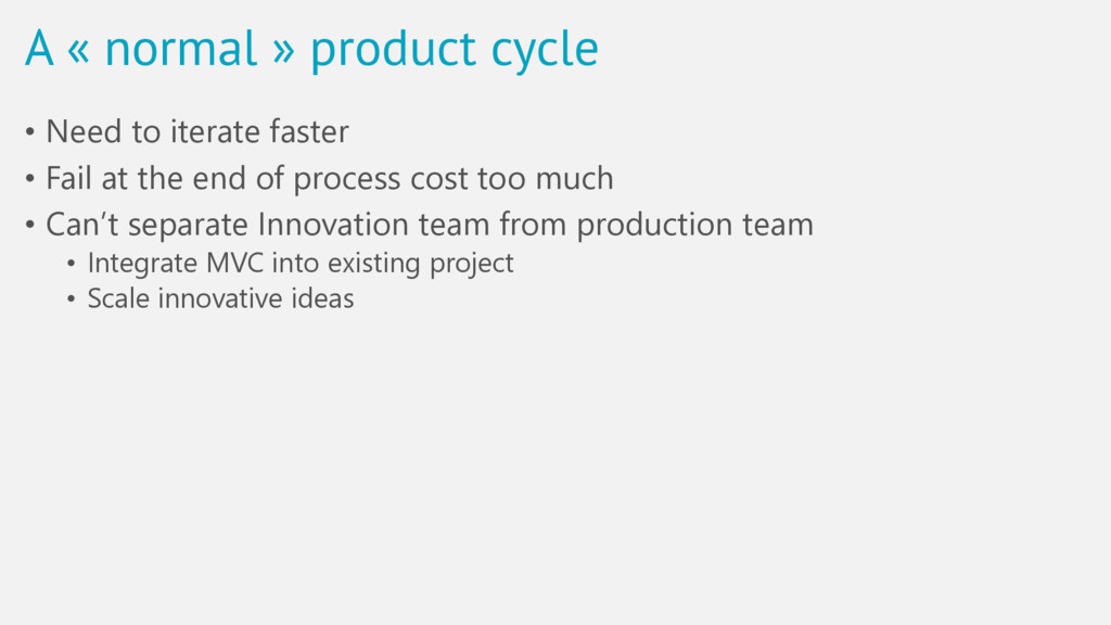 A « normal » product cycle • Need to iterate fa...
