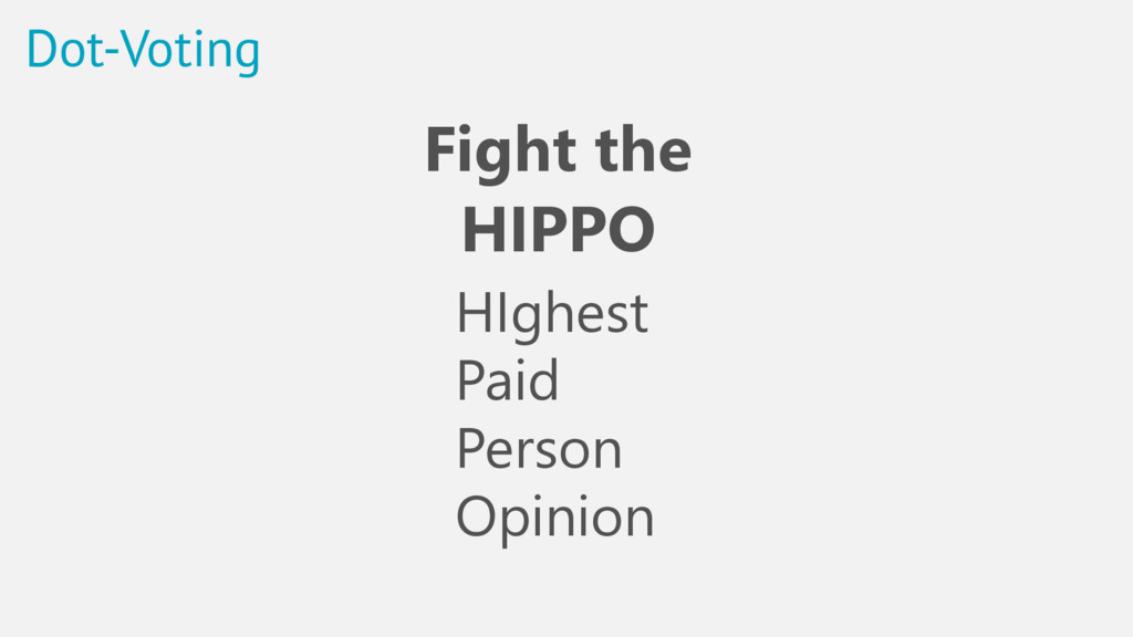 Dot-Voting Fight the HIPPO HIghest Paid Person ...