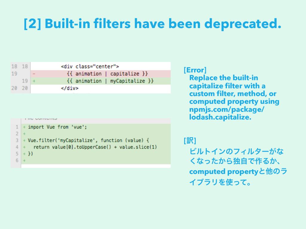 [2] Built-in filters have been deprecated. [Erro...