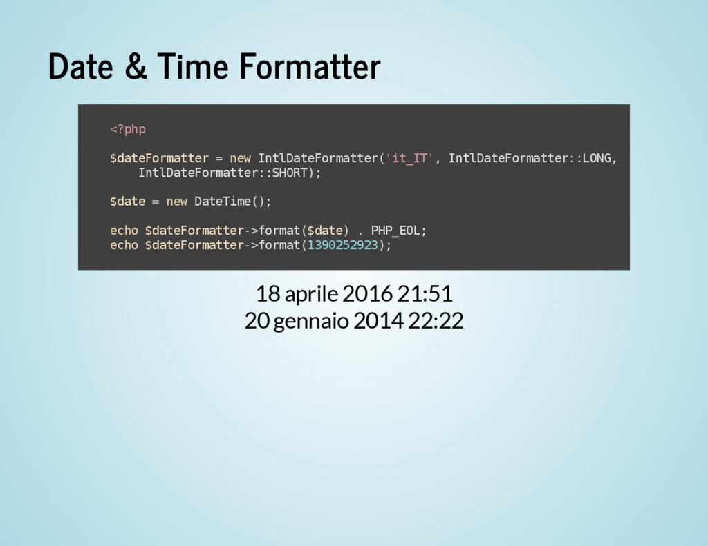 Date & Time Formatter 18 aprile 2016 21:51 20 g...