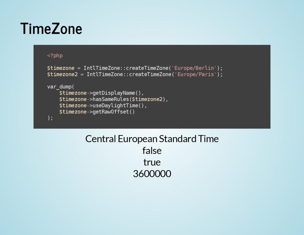 TimeZone Central European Standard Time false t...