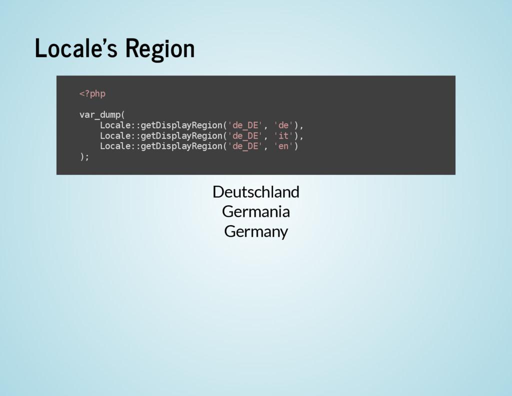 Locale's Region Deutschland Germania Germany < ...