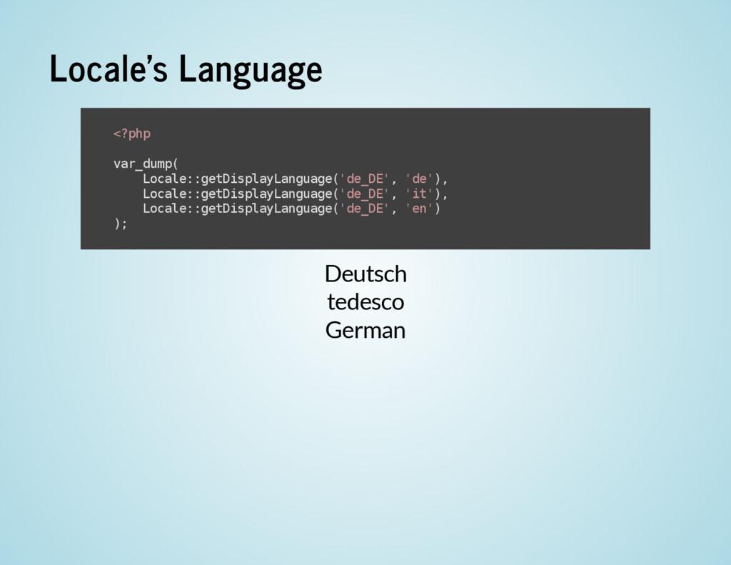 Locale's Language Deutsch tedesco German < ? p ...