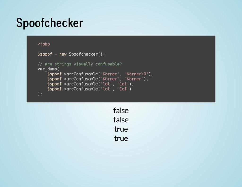 Spoofchecker false false true true < ? p h p $ ...