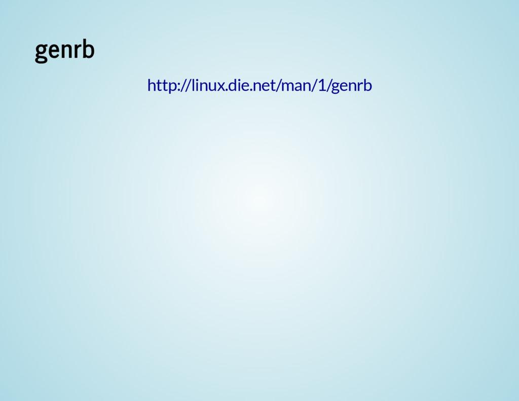 genrb http://linux.die.net/man/1/genrb