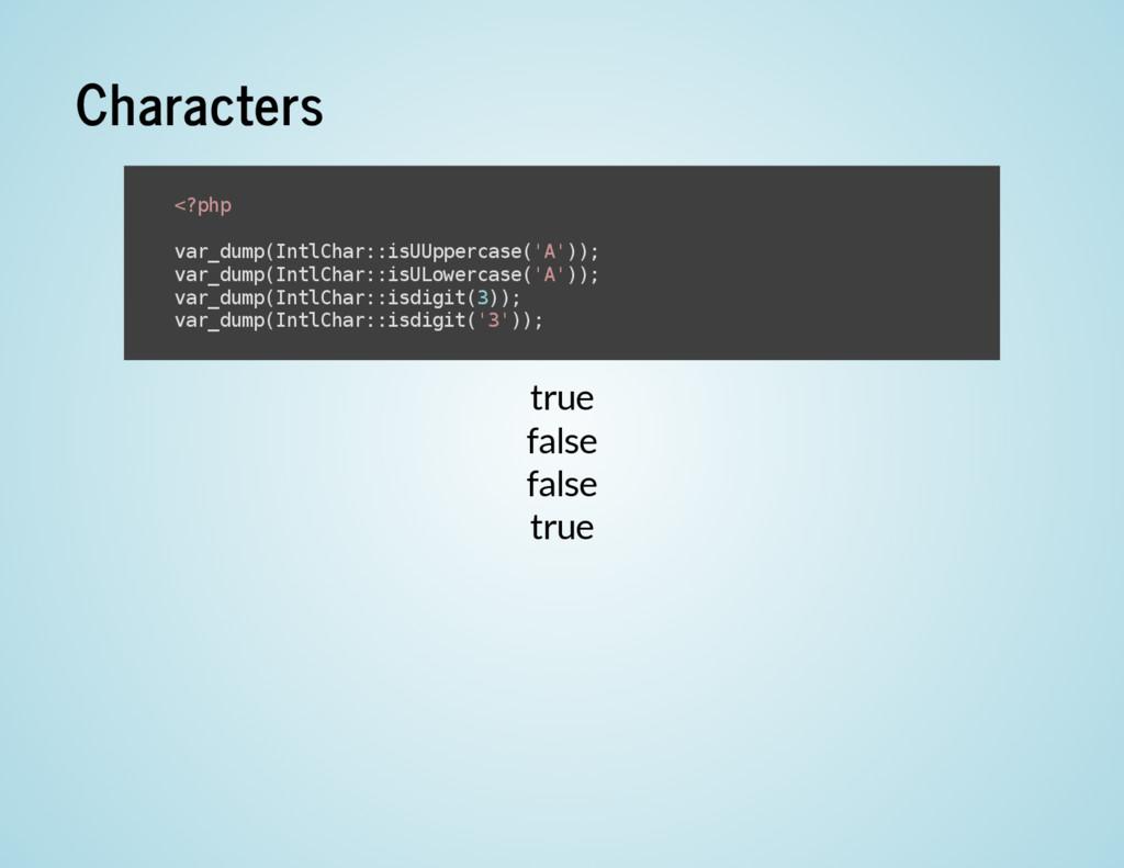 Characters true false false true < ? p h p v a ...