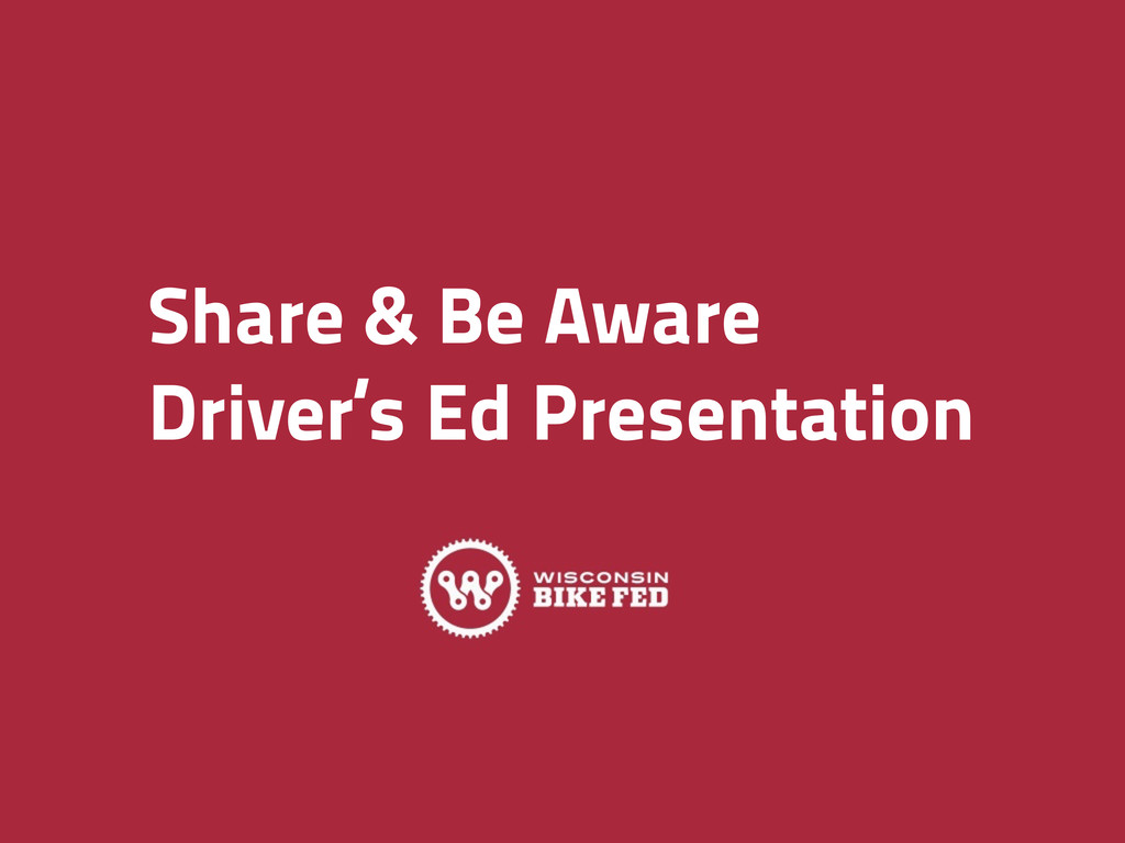 Share & Be Aware Driver's Ed Presentation