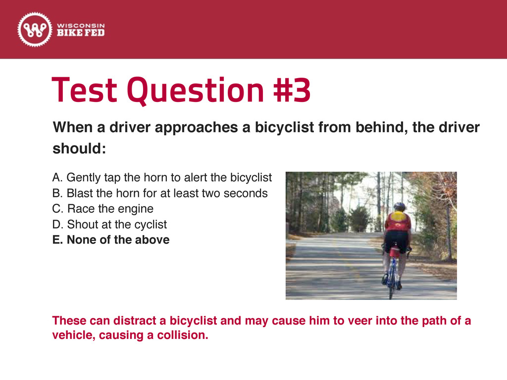 Test Question #3 A. Gently tap the horn to aler...