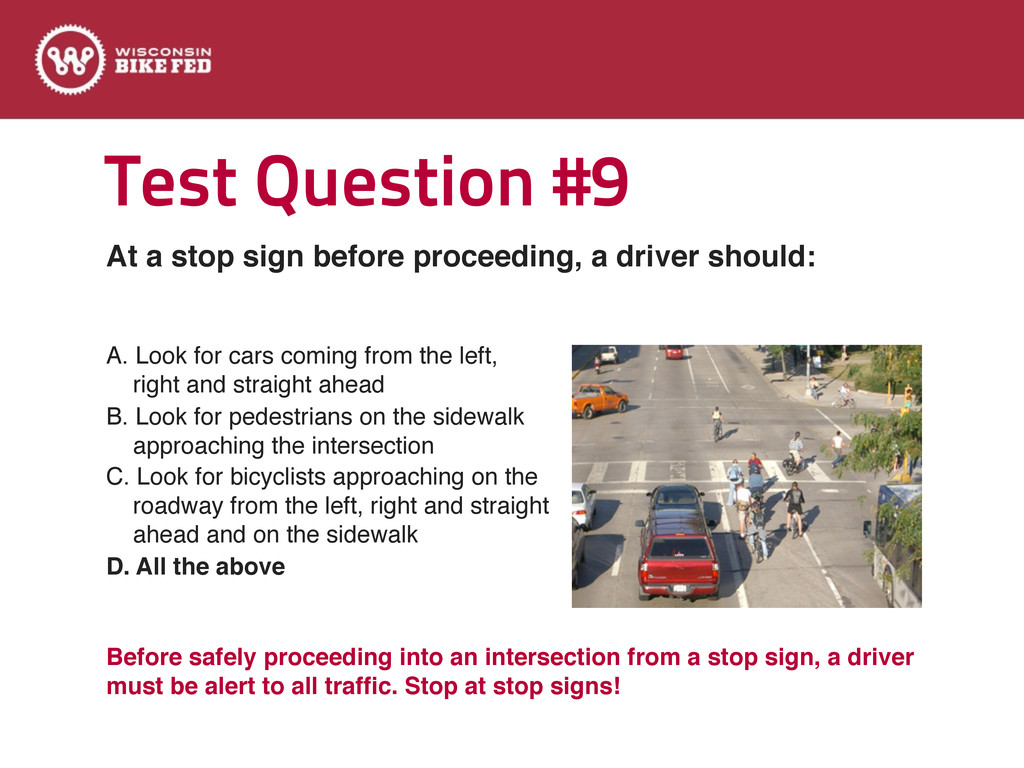 Test Question #9 A. Look for cars coming from t...