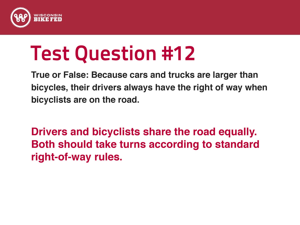 Test Question #12 True or False: Because cars a...