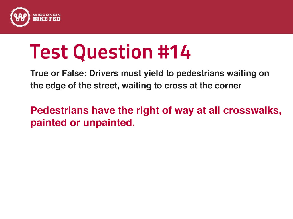 Test Question #14 True or False: Drivers must y...