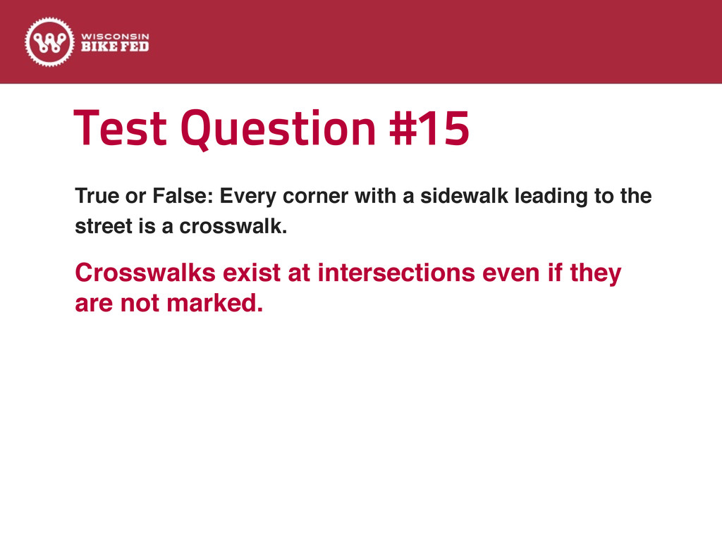 Test Question #15 True or False: Every corner w...