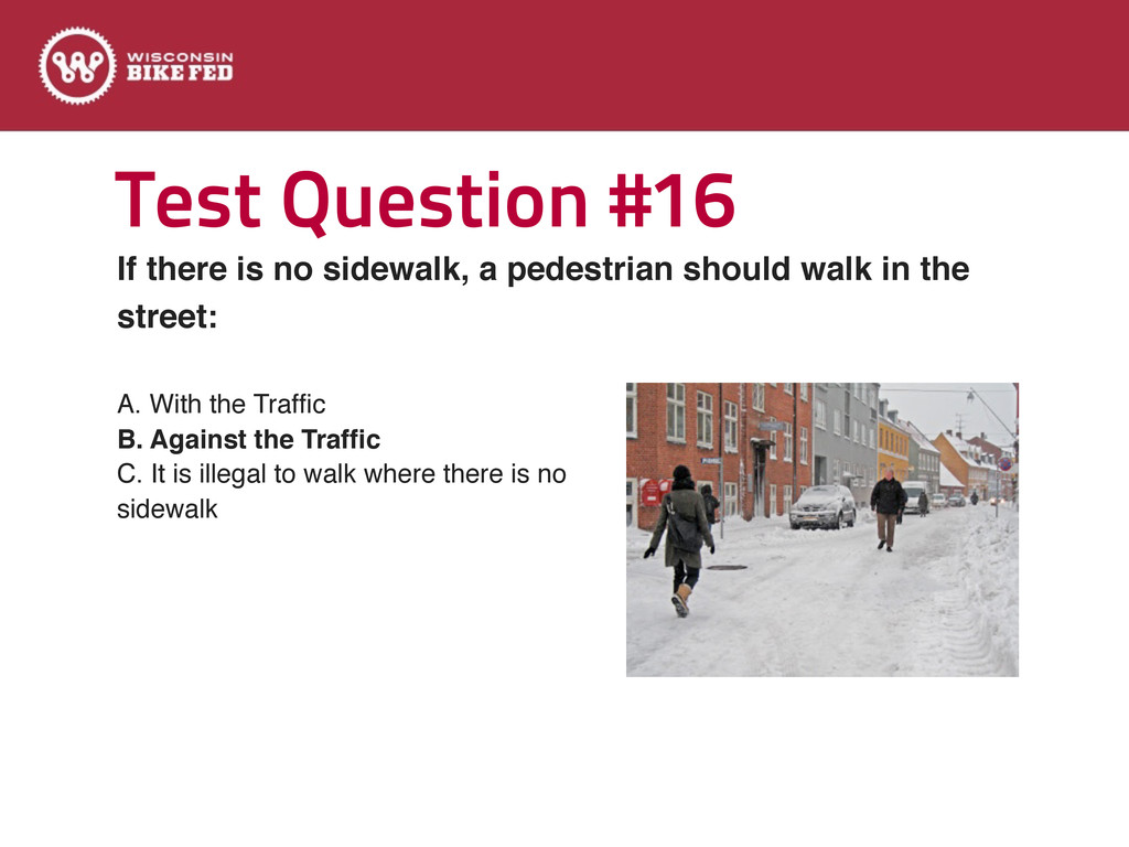 Test Question #16 A. With the Traffic B. Against...